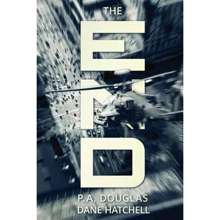 The End : A Post Apocalyptic Thriller