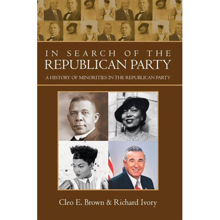 In Search of the Republican Party - eBook (The Republican Party Was Organized In The 1850s)
