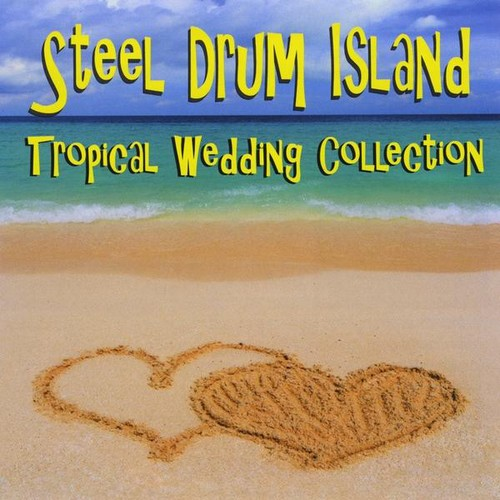 Carnival Steel Drum Band Steel Drum Island: Tropical Wedding Collection [CD] by