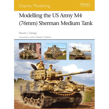 Modelling the US Army M4 (76mm) Sherman Medium