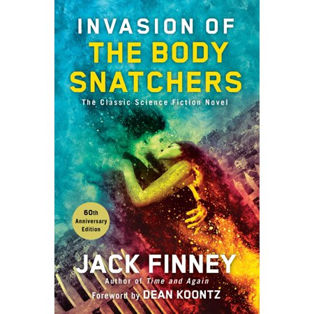 Invasion of the Body Snatchers : A Novel (Invasion Of The Body Snatchers Jack Finney)