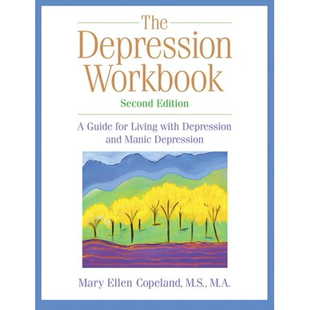 The Depression Workbook   A Guide For Living With Depression And Manic Depression