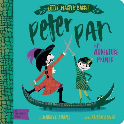 Peter Pan An Adventure Primer (Board Book) (Infant Peter Pan)