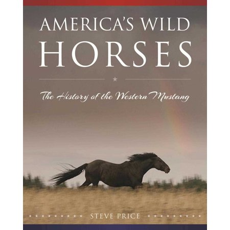 Spanish Mustangs Horses (America's Wild Horses : The History of the Western)