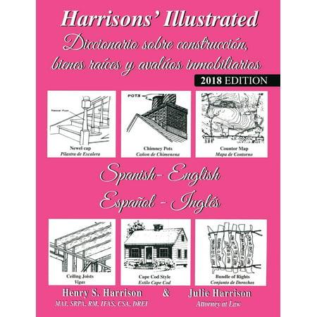 Harrisons' Illustrated Diccionario Sobre Construcción Bienes Raíces y Avaluos Immobiliaries (Español-Ingles) : Harrisons' Illustrated Dictionary of Real Estate & Appraisal (Spanish-English) ()