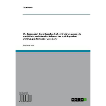 Wie lassen sich die unterschiedlichen Erklärungsmodelle von Wählerverhalten im Rahmen der soziologischen Erklärung miteinander vereinen? - eBook (Yellow Rahmen Sonnenbrillen)