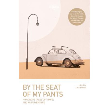 Lonely Planet Travel Literature: By the Seat of My Pants -