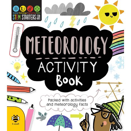 Quick Stem Activities (STEM Starters for Kids Meteorology Activity Book : Packed with Activities and Meteorology)