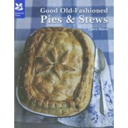 Good Old-Fashioned Pies & Stews