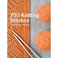750 Knitting Stitches : The Ultimate Knit Stitch Bible