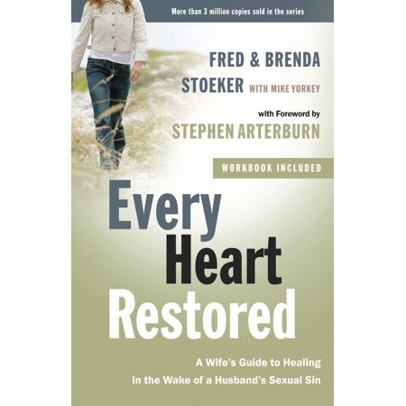 Every Heart Restored : A Wife's Guide to Healing in the Wake of a Husband's Sexual