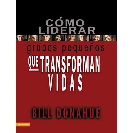 C Mo Liderar Grupos Peque Os Que Transforman Vidas   Coaching Life Changing Small Group Leaders