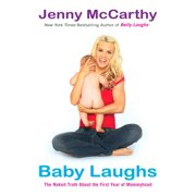 Baby Laughs : The Naked Truth About the First Year of Mommyhood