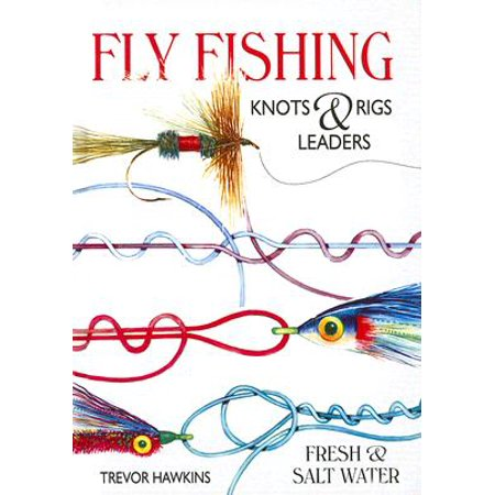 Fly Fishing Knots & Rigs Leaders