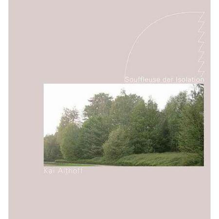Kai Althoff: Souffleuse Der Isolation by