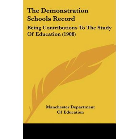 The Demonstration Schools Record: Being Contributions To The Study Of Education (1908)