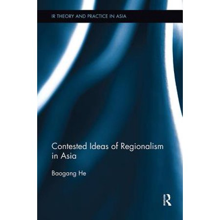Contested Ideas of Regionalism in Asia for $<!---->