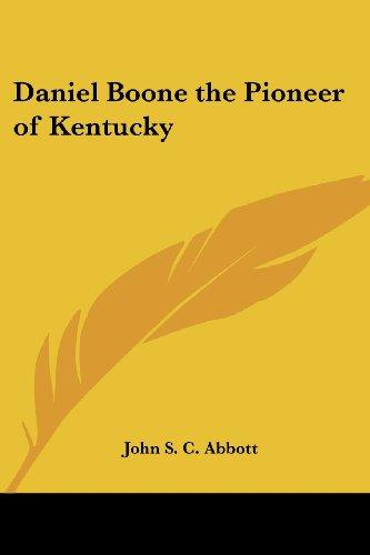 Daniel Boone the Pioneer of Kentucky by