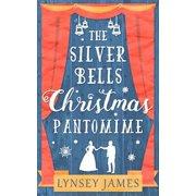 The Silver Bells Christmas Pantomime (A Luna Bay novel) - eBook