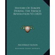 History of Europe During the French Revolution V3 (1835)