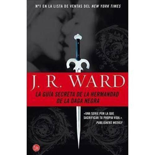 La guia secreta de la hermandad de la daga negra / The Black Dagger Brotherhood An Insider's Guide