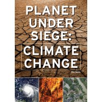 Planet Under Siege: Climate Change (Hardcover)