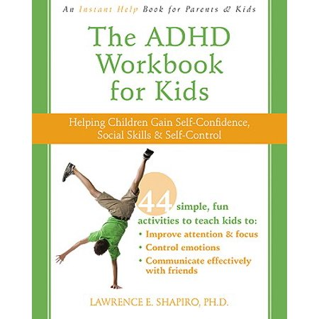 The ADHD Workbook for Kids : Helping Children Gain Self-Confidence, Social Skills, and (Social Skills Videos)