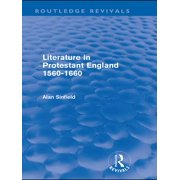 Literature in Protestant England, 1560-1660 (Routledge Revivals) - eBook