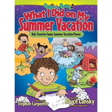 What I Did on My Summer Vacation : Kids' Favorite Funny Summer Vacation Poems - Funny Halloween Quotes Poems