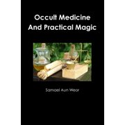 Occult Medicine And Practical Magic (Paperback)