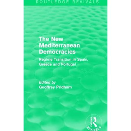 The New Mediterranean Democracies : Regime Transition in Spain, Greece and