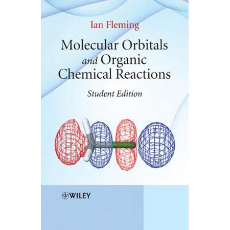 Molecular Orbitals and Organic Chemical Reactions -
