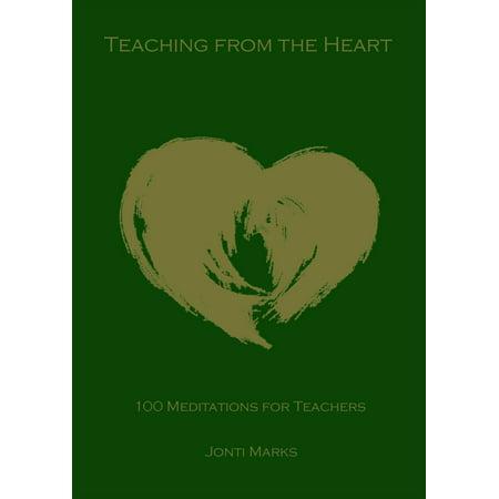 Teaching from the Heart: 100 Meditations for Teachers - eBook](Teacher Teaching)