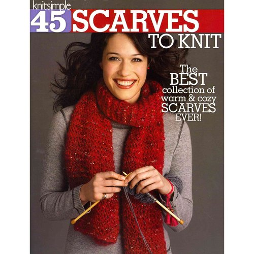 45 Scarves to Knit: The Best Collection of Warm & Cozy Scarves Ever!
