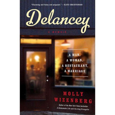 Delancey: A Man, a Woman, a Restaurant, a Marriage by