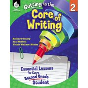 Getting to the Core of Writing: Essential Lessons for Every Second Grade Student - eBook
