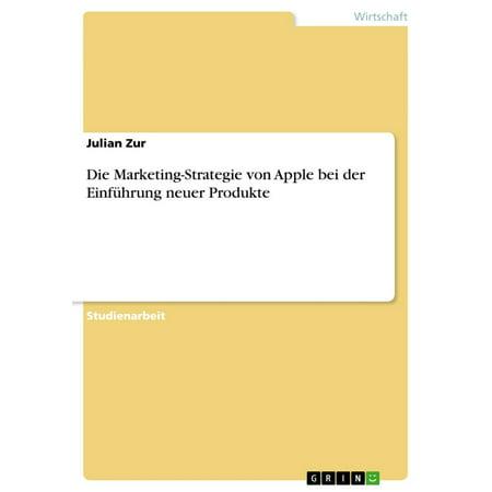 Die Marketing-Strategie von Apple bei der Einführung neuer Produkte - - Van Apple