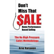 Don't Miss That Sale : Home Performance - Based Selling