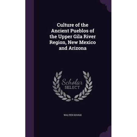 - Culture of the Ancient Pueblos of the Upper Gila River Region, New Mexico and Arizona