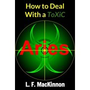 How To Deal With A Toxic Aries - eBook