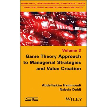 Game Theory Approach to Managerial Strategies and Value Creation - eBook ()