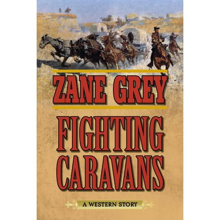 Fighting Caravans : A Western Story