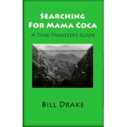 Searching For Mama Coca - eBook