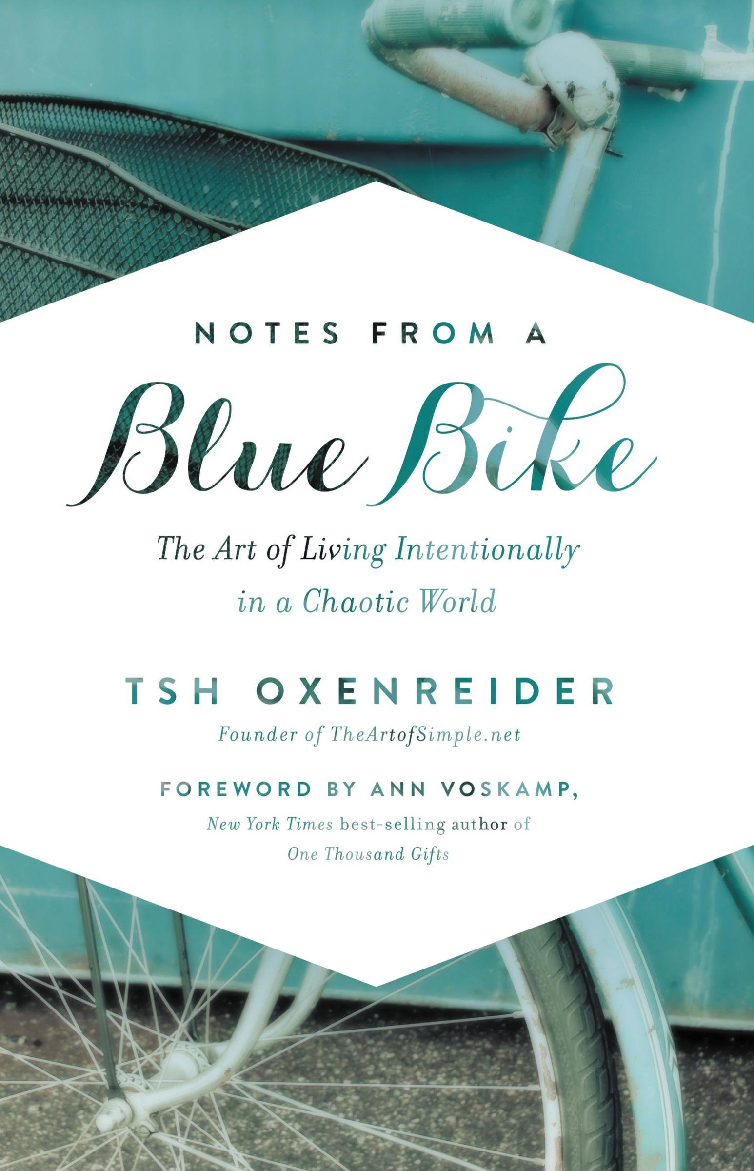 notes from a blue bike the art of living intentionally in a
