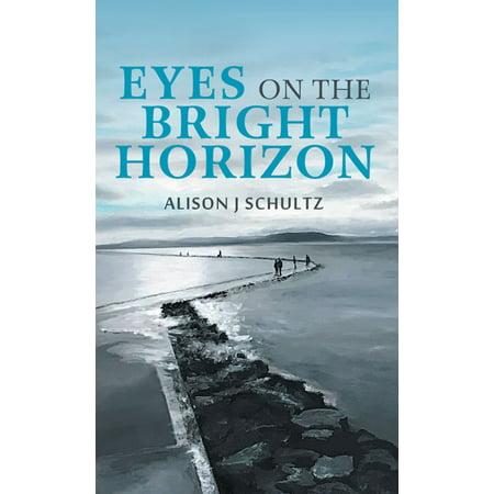 Eyes on the Bright Horizon - eBook
