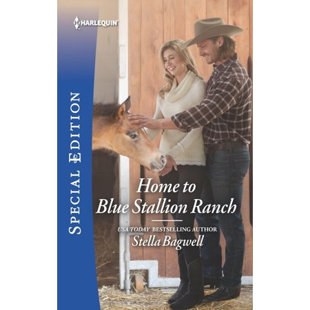 Men of the West: Home to Blue Stallion Ranch (Stella Bagwell Men Of The West Series)