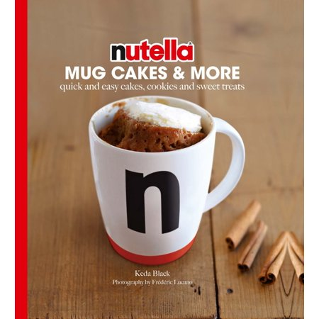 Nutella® Mug Cakes and More : Quick and Easy Cakes, Cookies and Sweet Treats (Quick Halloween Cookies)
