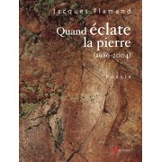 Quand éclate la pierre (1986-2004) - eBook