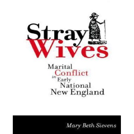 Stray Wives   Marital Conflict In Early National New England