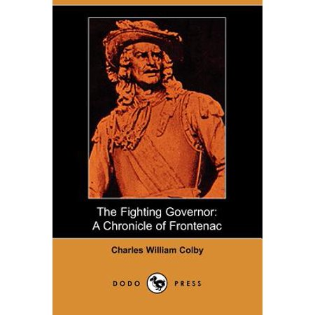The Fighting Governor (Chronicles of Canada, Volume 7)